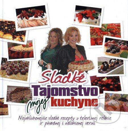 Sladké Tajomstvo mojej kuchyne - Kamila Magálová