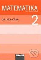 Matematika 2: Příručka učitele pro 2. ročník základní školy - Milan Hejný, Darina Jirotková, Jana Slezáková-Kratochvílová