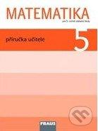 Matematika 5: Příručka učitele pro 5. ročník základní školy - Milan Hejný, Darina Jirotková, Jana Slezáková-Kratochvílová
