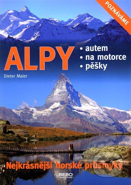 Alpy - Nejkrásnější horské průsmyky - Dieter Maier