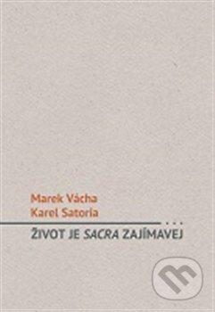 Život je sacra zajímavej - Karel Satori, Marek Orko Vácha