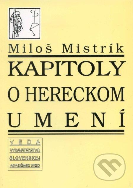 Kapitoly o hereckom umení - Miloš Mistrík