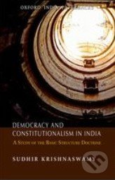 Democracy and Constitutionalism in India - Sudhir Krishnaswamy