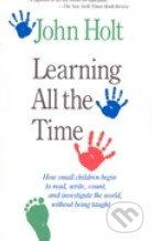 Learning All the Time - John Holt