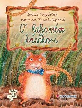 O lakomém křečkovi - Zuzana Pospíšilová, Markéta Vydrová