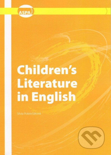 Children´s Literature in English - Silvia Pokrivčáková