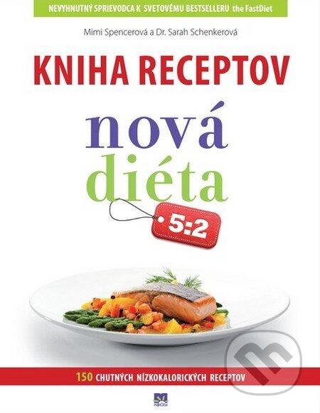 Kniha receptov Nová diéta 5:2 - Mimi Spencerová, Sarah Schenkerová