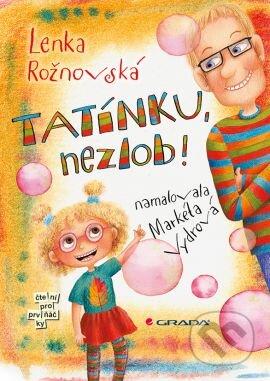 Tatínku, nezlob! - Lenka Rožnovská, Markéta Vydrová