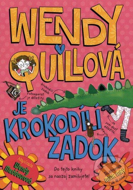 Wendy Quillová je krokodílí zadok - Wendy Meddour