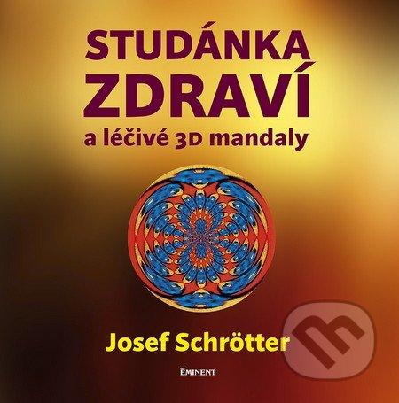 Studánka zdraví - Josef Schrötter
