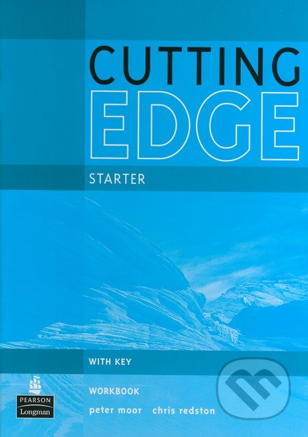 Cutting Edge - Starter: Workbook with Key - Peter Moor, Chris Redston