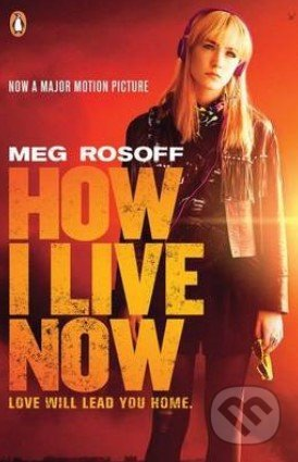 How I Live Now - Meg Rosoff