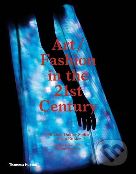 Art / Fashion in the 21st Century - Mitchell Oakley Smith, Alison Kubler
