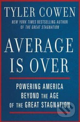 Average is Over - Tyler Cowen