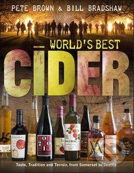 World\'s Best Cider - Pete Brown, Bill Bradshaw