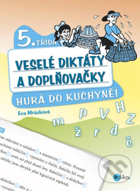 Veselé diktáty a doplňovačky (5. ročník) - Eva Mrázková