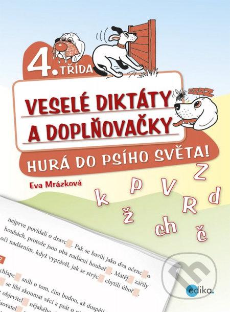 Veselé diktáty a doplňovačky (4. ročník) - Eva Mrázková