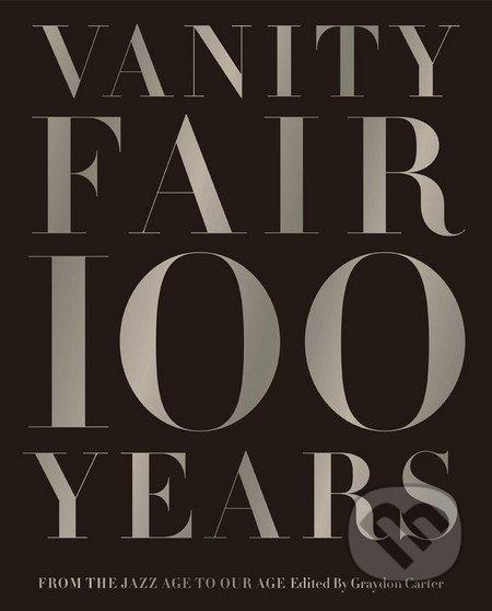 Vanity Fair 100 Years - Graydon Carter