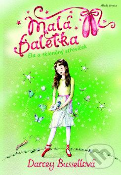 Malá baletka: Ela a skleněný střevíček - Darcey Bussellová