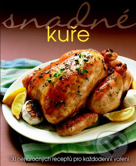 Snadné kuře - Kolektív autorov