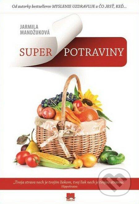Superpotraviny - Jarmila Mandžuková