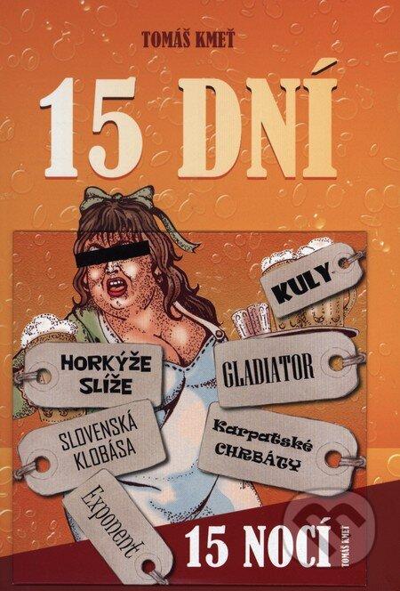 15 dní a 15 nocí - Tomáš Kmeť
