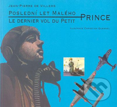 Poslední let malého prince - Le dernier vol du Petit Prince - Jean Pierre de Villers