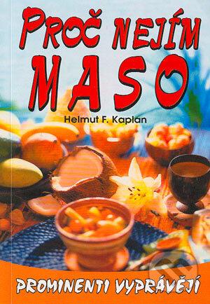 Proč nejím maso - Helmut F. Kaplan