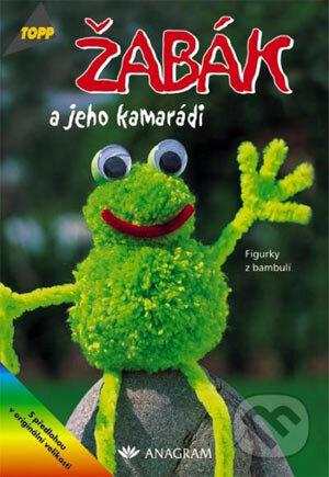 Žabák a jeho kamarádi - Barbara Kalk