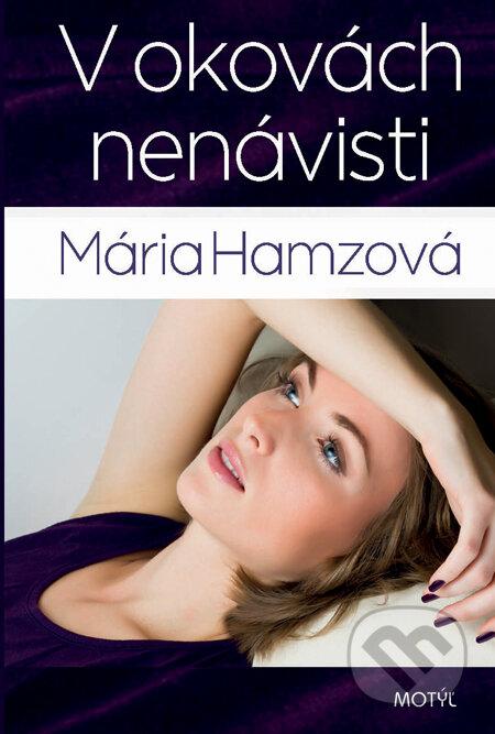 V okovách nenávisti - Mária Hamzová