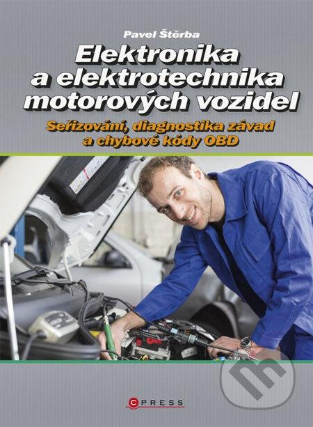 Elektronika a elektrotechnika motorových vozidel - Pavel Štěrba