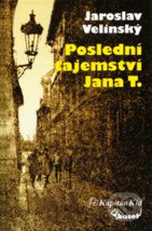 Poslední tajemství Jana T. - Jaroslav Velinský