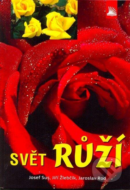 Svět růží - Josef Sus, Jaroslav Rod