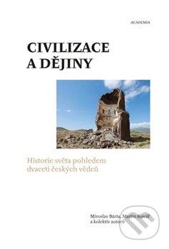 Civilizace a dějiny - Miroslav Bárta, Martin Kovář