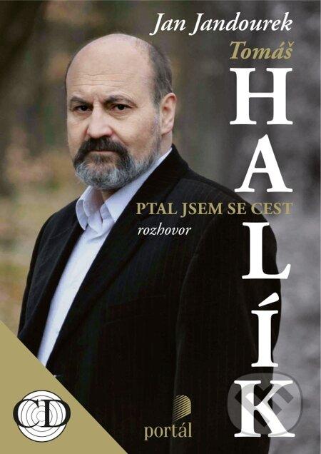 Tomáš Halík - Ptal jsem se cest - Tomáš Halík, Jan Jandourek