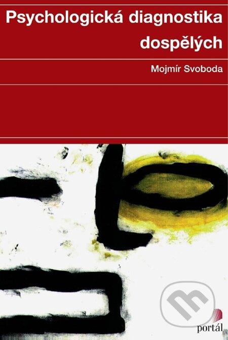 Psychologická diagnostika dospělých - Mojmír Svoboda