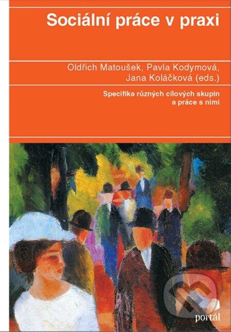 Sociální práce v praxi - Oldřich Matoušek a kol.