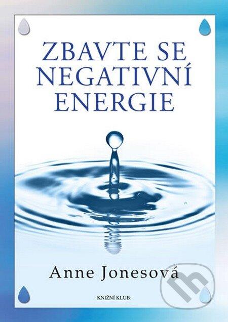 Zbavte se negativní energie - Anne Jones