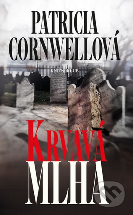 Krvavá mlha - Patricia Cornwell
