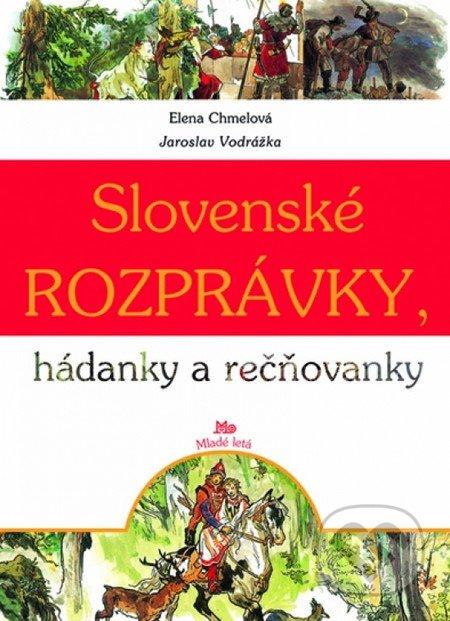Slovenské rozprávky, hádanky a rečňovanky - Jana Chmelová, Jaroslav Vodrážka