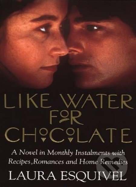 Like Water for Chocolate - Laura Esquivel