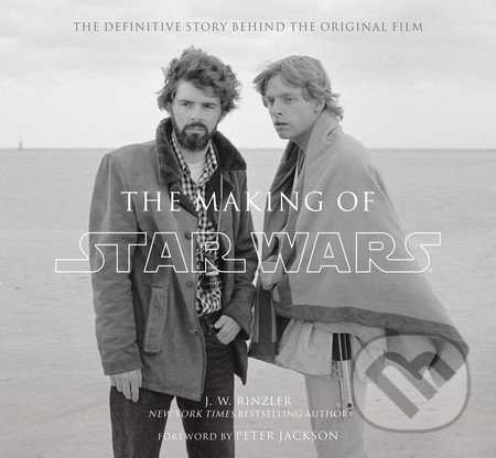 Making of Star Wars - J. W. Rinzler