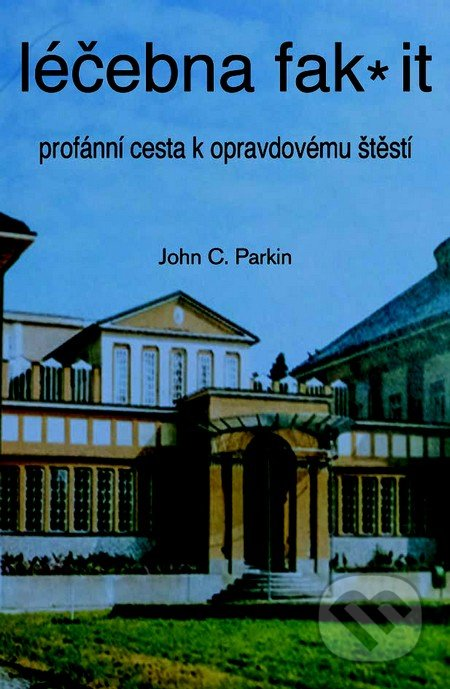 Léčebna fak it - John C. Parkin
