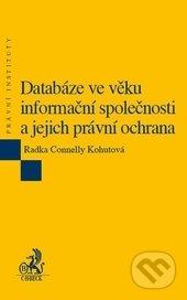 C. H. Beck Databáze ve věku informační společnosti a jejich právní ochrana - Radka Connelly Kohutová