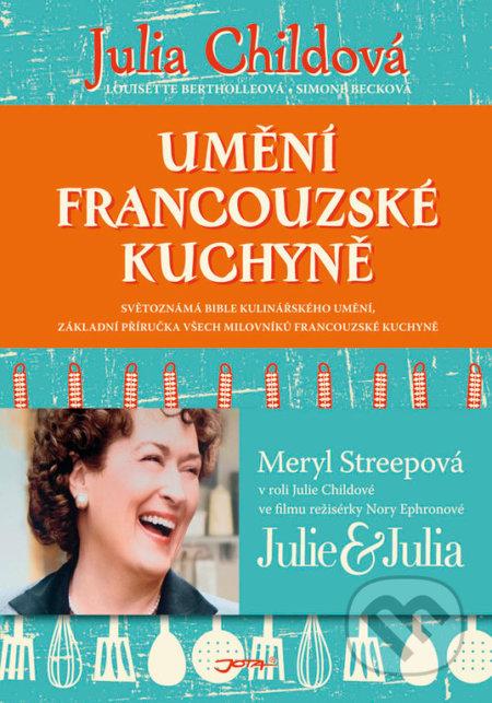 Umění francouzské kuchyně - Julia Child, Louisette Bertholl, Simone Beck