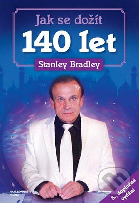 Jak se dožít 140 let - Stanley Bradley