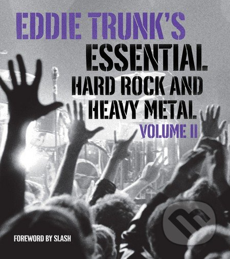 Eddie Trunk\'s Essential Hard Rock and Heavy Metal - Eddie Trunk
