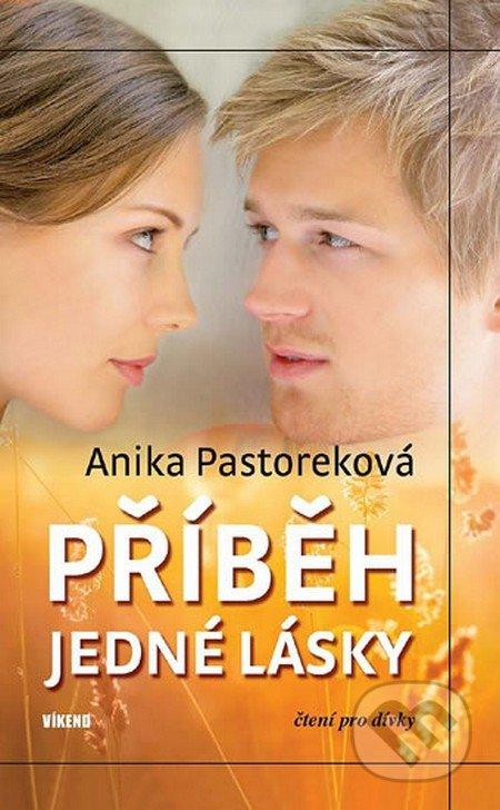 Příběh jedné lásky - Anika Pastorek