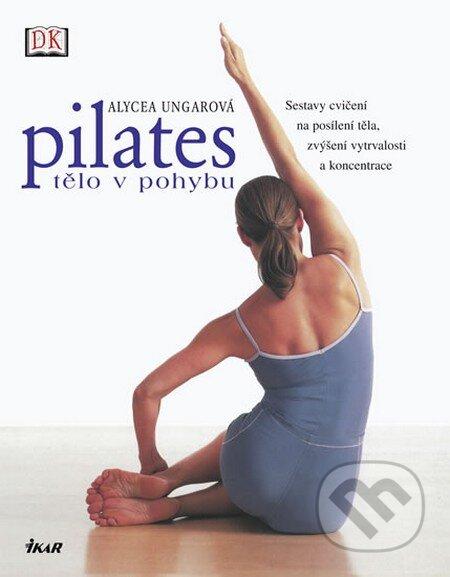 Pilates - Tělo v pohybu - Alycea Ungaro