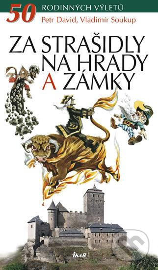 Ikar CZ Za strašidly na hrady a zámky - Petr David, Vladimír Soukup